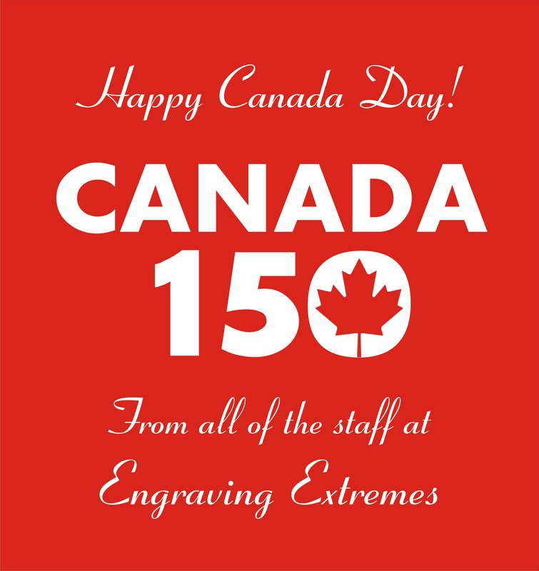 Happy Canada Day from all of us at Engraving Extremes!
